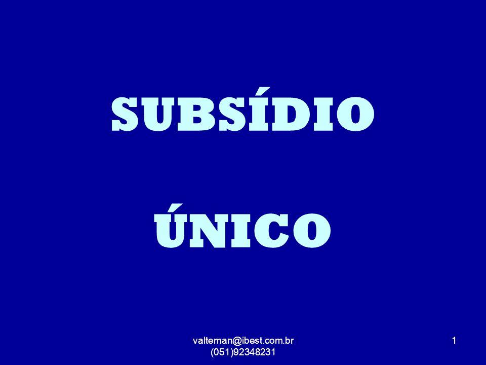 valteman@ibest.com.br (051)92348231 1 SUBSÍDIO ÚNICO