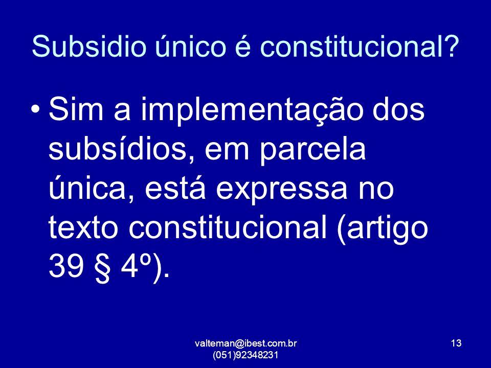 valteman@ibest.com.br (051)92348231 13 Subsidio único é constitucional.