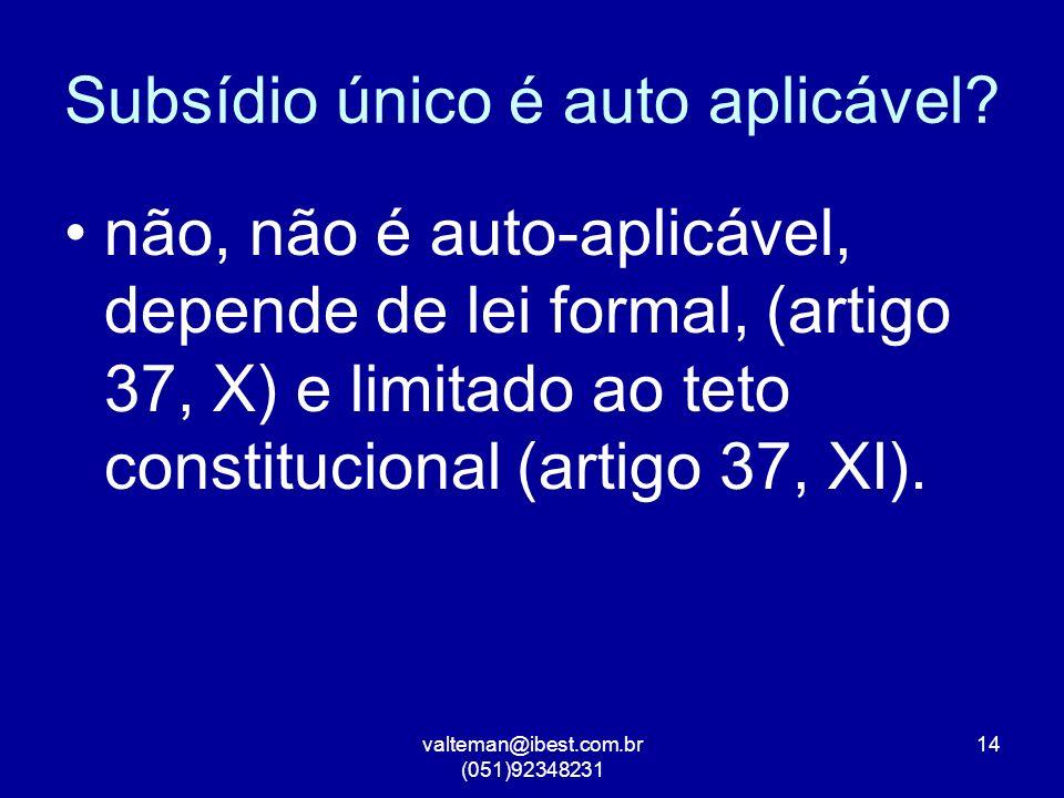 valteman@ibest.com.br (051)92348231 14 Subsídio único é auto aplicável.