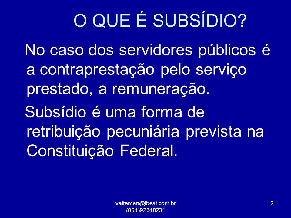 valteman@ibest.com.br (051)92348231 2 O QUE É SUBSÍDIO.