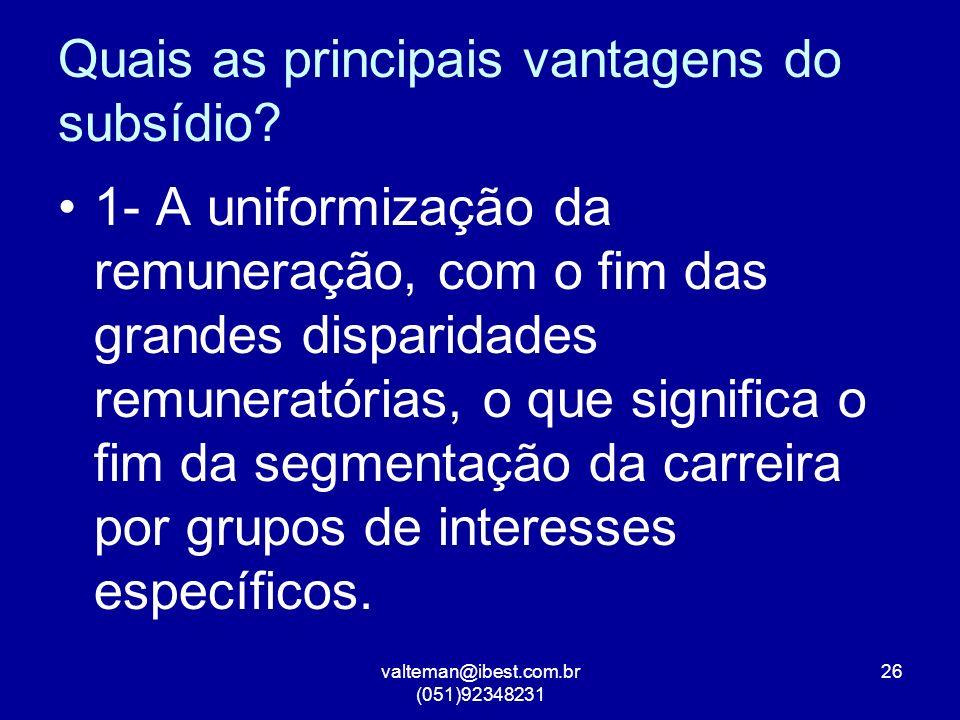 valteman@ibest.com.br (051)92348231 26 Quais as principais vantagens do subsídio.
