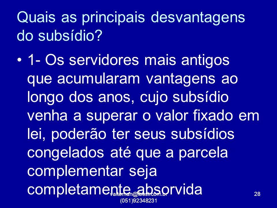 valteman@ibest.com.br (051)92348231 28 Quais as principais desvantagens do subsídio.