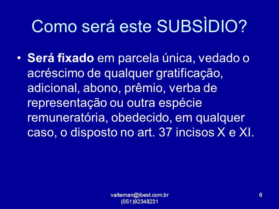 valteman@ibest.com.br (051)92348231 6 Como será este SUBSÌDIO.