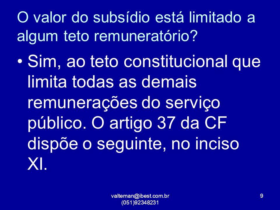 valteman@ibest.com.br (051)92348231 9 O valor do subsídio está limitado a algum teto remuneratório.