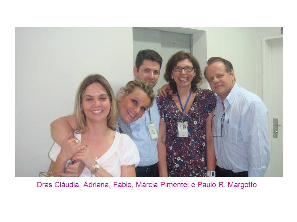 Dras Cláudia, Adriana, Fábio, Márcia Pimentel e Paulo R. Margotto
