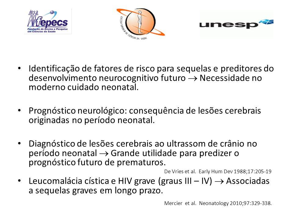 Identificação de fatores de risco para sequelas e preditores do desenvolvimento neurocognitivo futuro Necessidade no moderno cuidado neonatal. Prognós