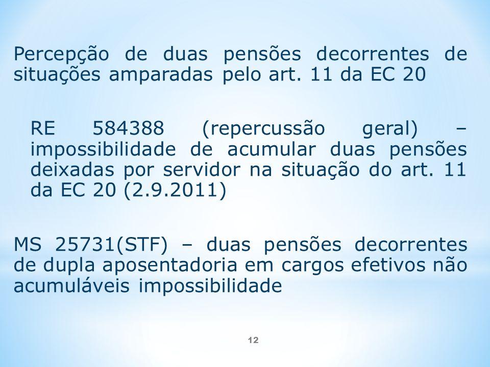 12 Percepção de duas pensões decorrentes de situações amparadas pelo art.