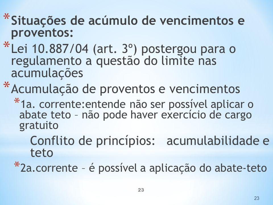 23 * Situações de acúmulo de vencimentos e proventos: * Lei 10.887/04 (art.