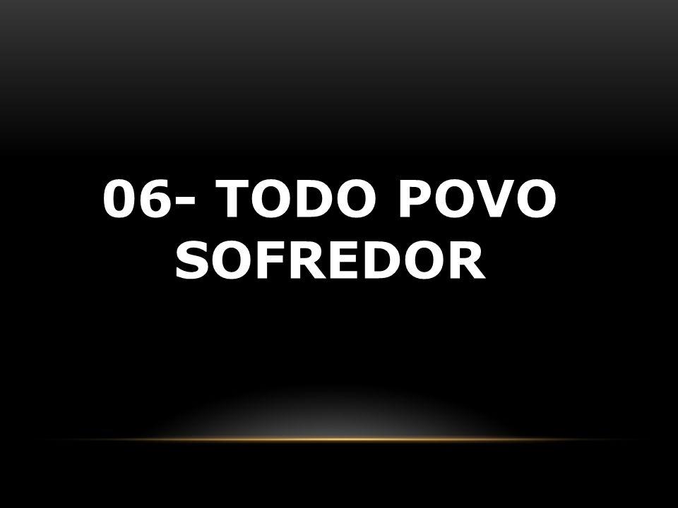 06- TODO POVO SOFREDOR