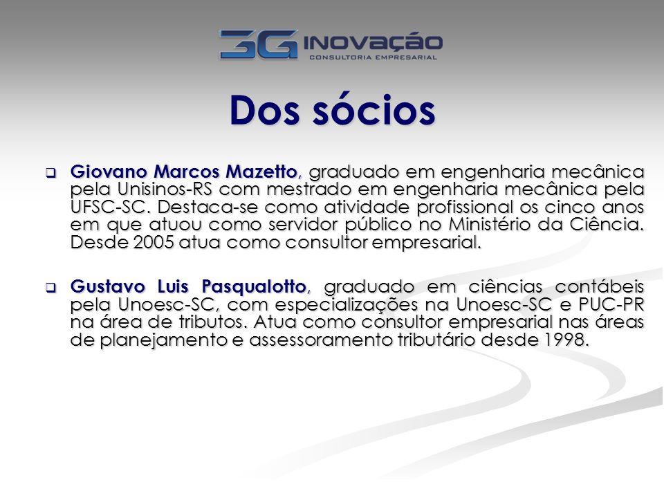 Dos sócios Giovano Marcos Mazetto, graduado em engenharia mecânica pela Unisinos-RS com mestrado em engenharia mecânica pela UFSC-SC. Destaca-se como
