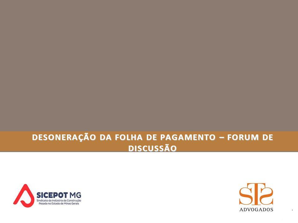DESONERAÇÃO DA FOLHA DE PAGAMENTO SETORES DESONERADOS - VIGÊNCIA MATRÍCULA CEI vigência Art.