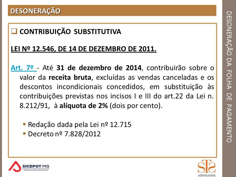 DESONERAÇÃO DA FOLHA DE PAGAMENTO SOLUÇÃO DE CONSULTA – MÚLTIPLAS ATIVIDADES Solução de Consulta nº 97 – (continuação) 2.