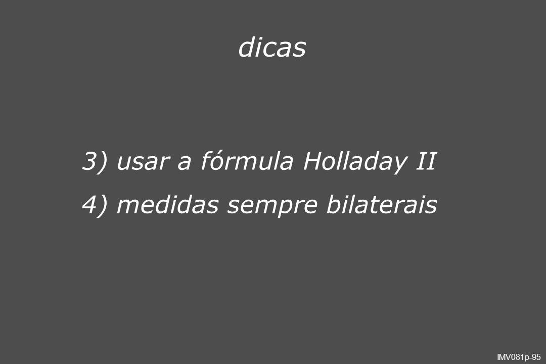 IMV081p-95 dicas 3) usar a fórmula Holladay II 4) medidas sempre bilaterais