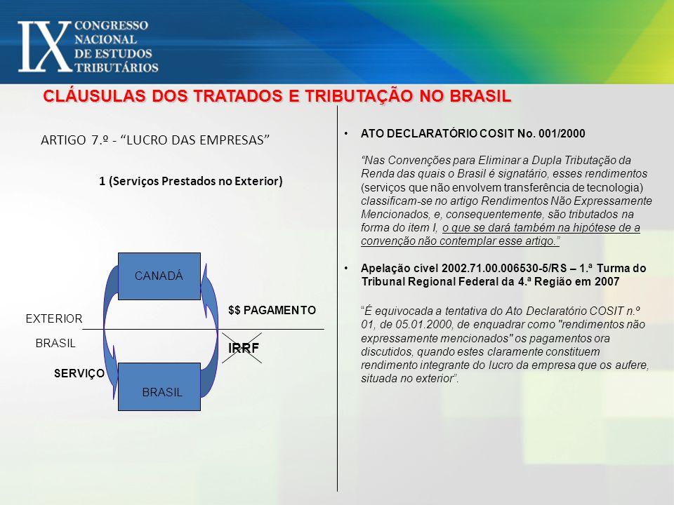 ARTIGO 7.º - LUCRO DAS EMPRESAS 1 (Serviços Prestados no Exterior) CLÁUSULAS DOS TRATADOS E TRIBUTAÇÃO NO BRASIL CANADÁ BRASIL EXTERIOR BRASIL SERVIÇO