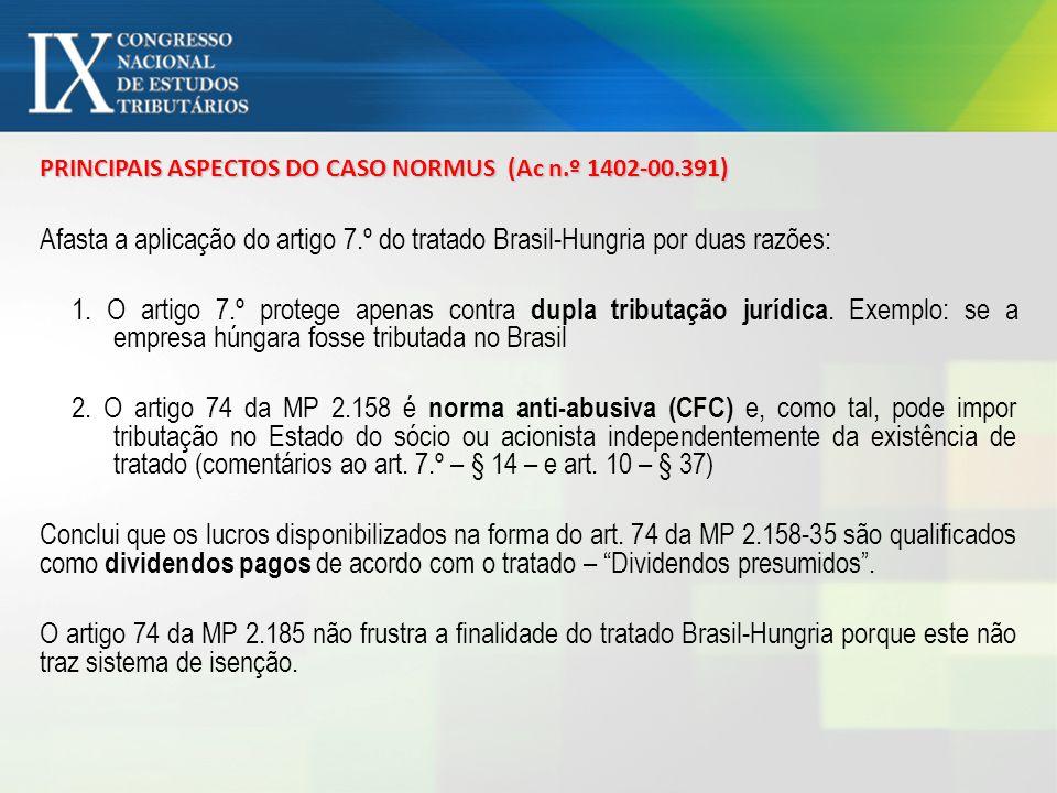Afasta a aplicação do artigo 7.º do tratado Brasil-Hungria por duas razões: 1. O artigo 7.º protege apenas contra dupla tributação jurídica. Exemplo: