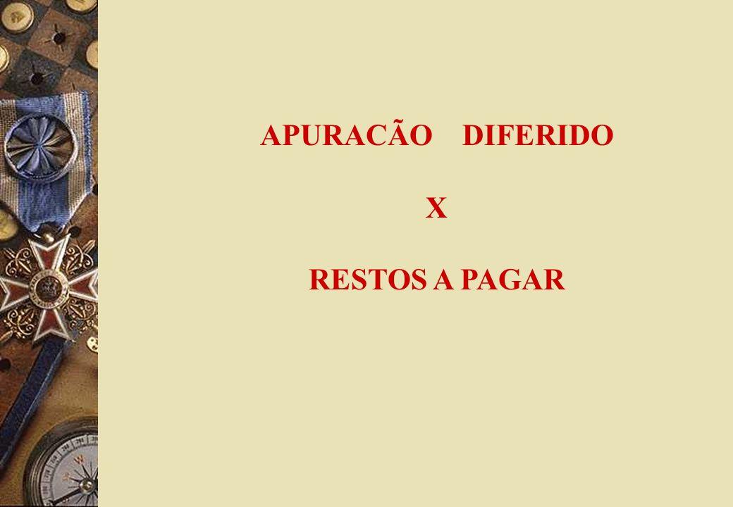 APURACÃO DIFERIDO X RESTOS A PAGAR