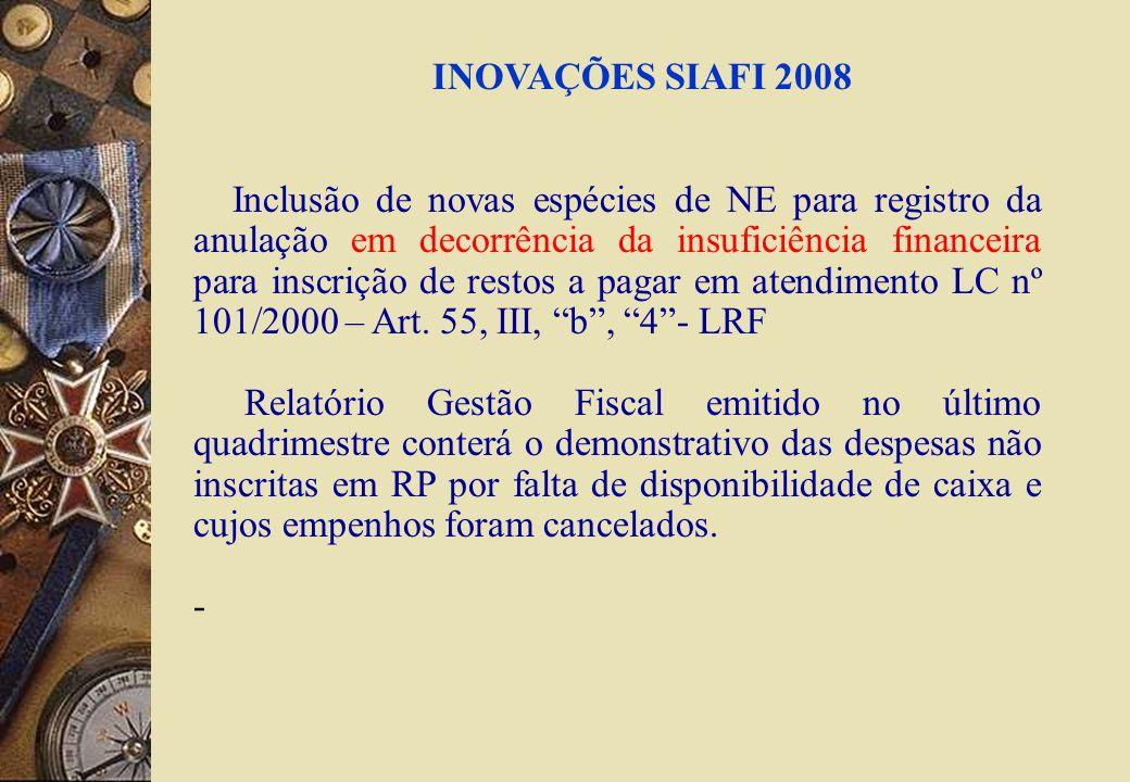 Inclusão de novas espécies de NE para registro da anulação em decorrência da insuficiência financeira para inscrição de restos a pagar em atendimento LC nº 101/2000 – Art.