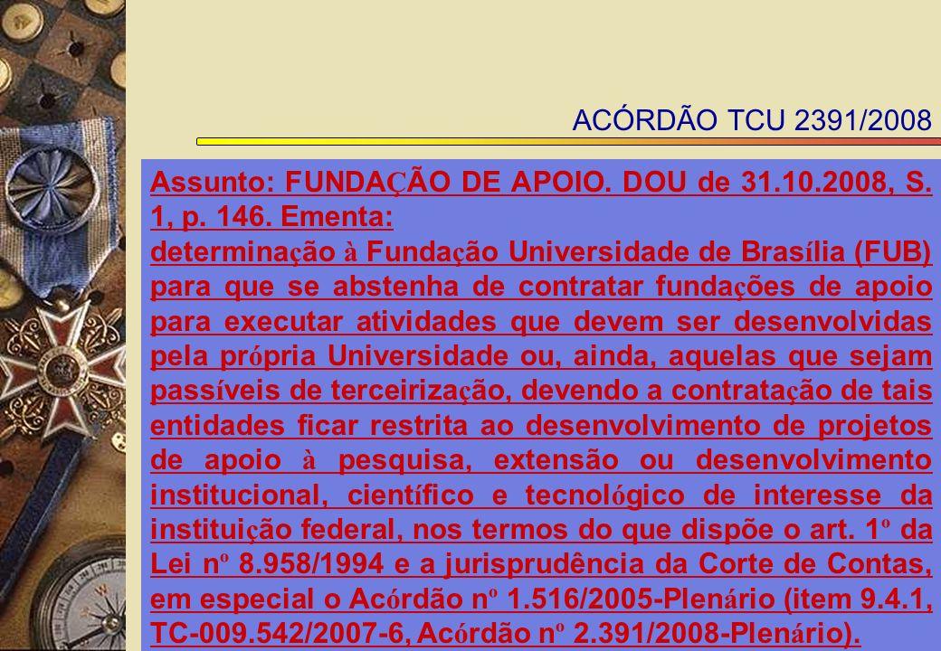ACÓRDÃO TCU 2391/2008 Assunto: FUNDA Ç ÃO DE APOIO.