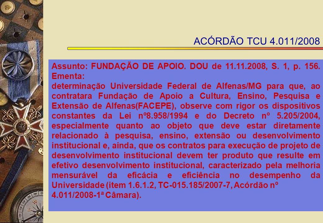ACÓRDÃO TCU 4.011/2008 Assunto: FUNDAÇÃO DE APOIO.