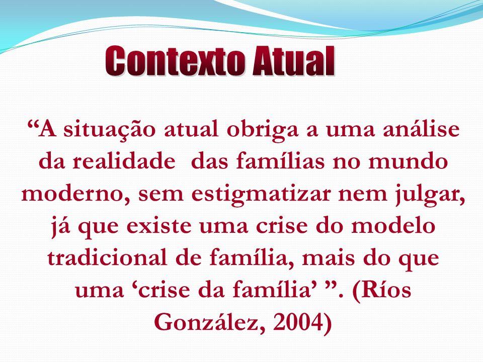 A situação atual obriga a uma análise da realidade das famílias no mundo moderno, sem estigmatizar nem julgar, já que existe uma crise do modelo tradi