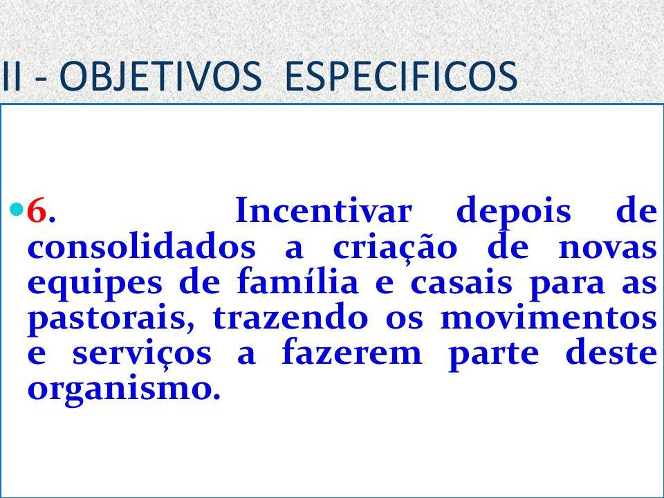 II - OBJETIVOS ESPECIFICOS 6.