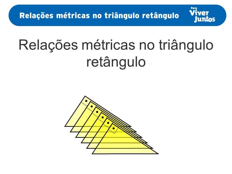 Relações métricas no triângulo retângulo
