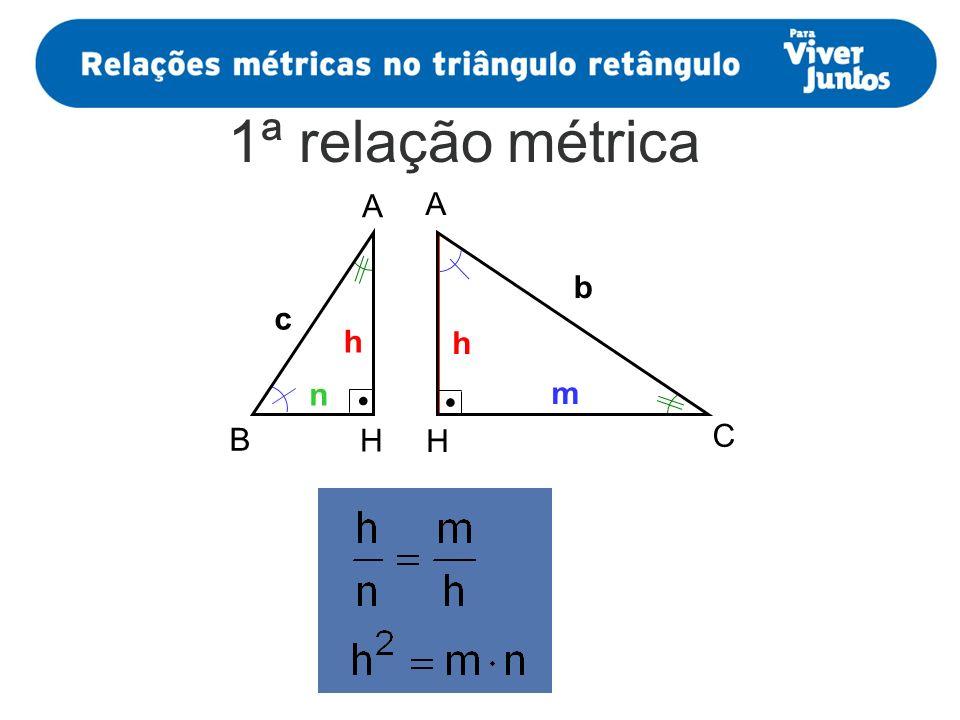2ª relação métrica b m h h b m A H C a b c b c A B C a