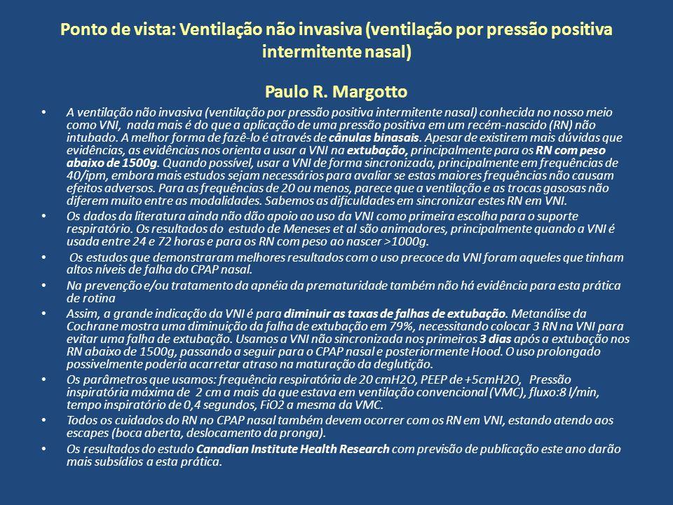 Ponto de vista: Ventilação não invasiva (ventilação por pressão positiva intermitente nasal) Paulo R. Margotto A ventilação não invasiva (ventilação p
