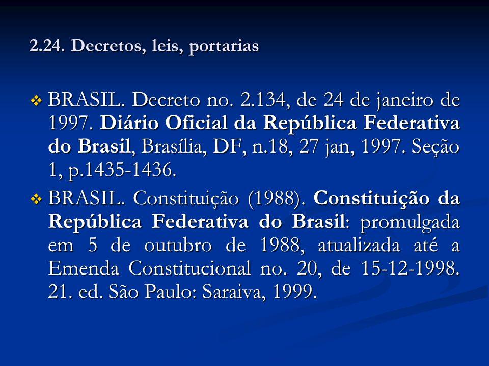 2.24. Decretos, leis, portarias BRASIL. Decreto no. 2.134, de 24 de janeiro de 1997. Diário Oficial da República Federativa do Brasil, Brasília, DF, n