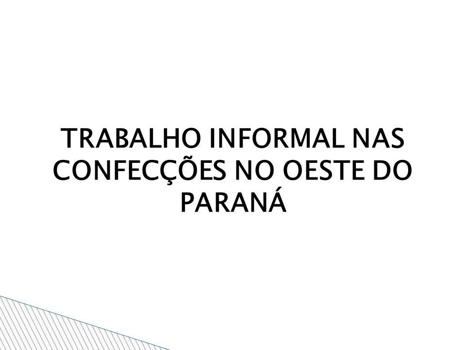 TRABALHO INFORMAL NAS CONFECÇÕES NO OESTE DO PARANÁ