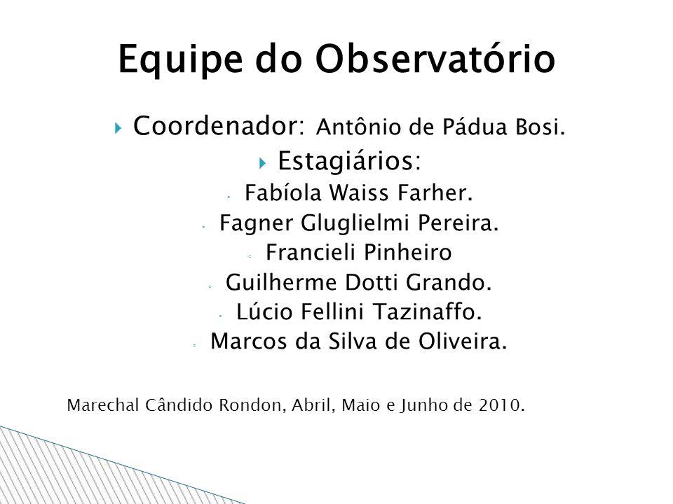 Equipe do Observatório Coordenador: Antônio de Pádua Bosi.
