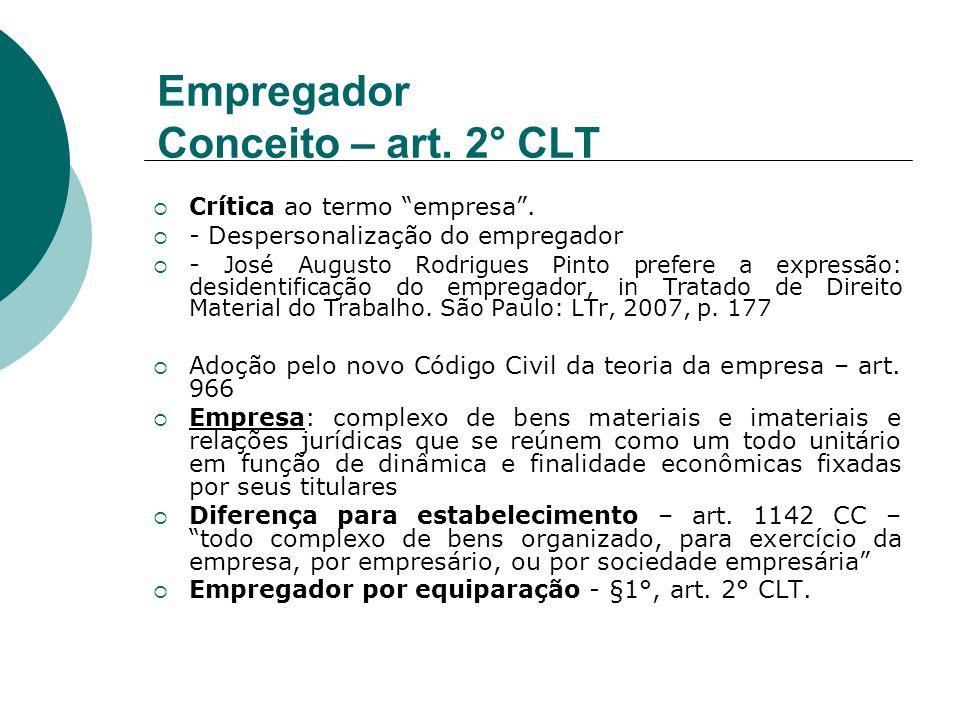 Empregador Conceito – art. 2° CLT Crítica ao termo empresa. - Despersonalização do empregador - José Augusto Rodrigues Pinto prefere a expressão: desi