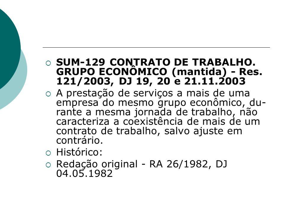 SUM-129 CONTRATO DE TRABALHO.GRUPO ECONÔMICO (mantida) - Res.