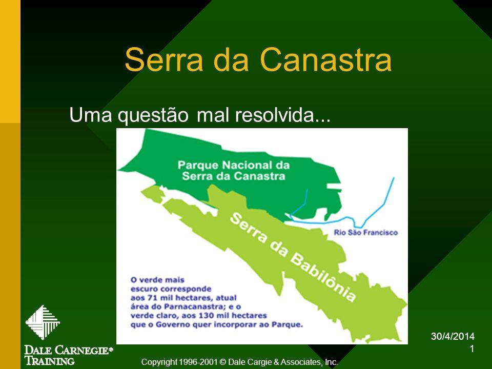 30/4/2014 1 Serra da Canastra Uma questão mal resolvida... Copyright 1996-2001 © Dale Cargie & Associates, Inc.