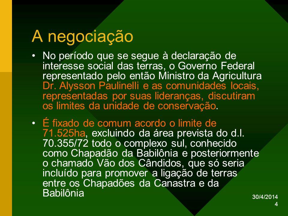 30/4/2014 4 A negociação No período que se segue à declaração de interesse social das terras, o Governo Federal representado pelo então Ministro da Ag