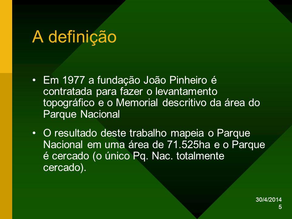 30/4/2014 5 A definição Em 1977 a fundação João Pinheiro é contratada para fazer o levantamento topográfico e o Memorial descritivo da área do Parque
