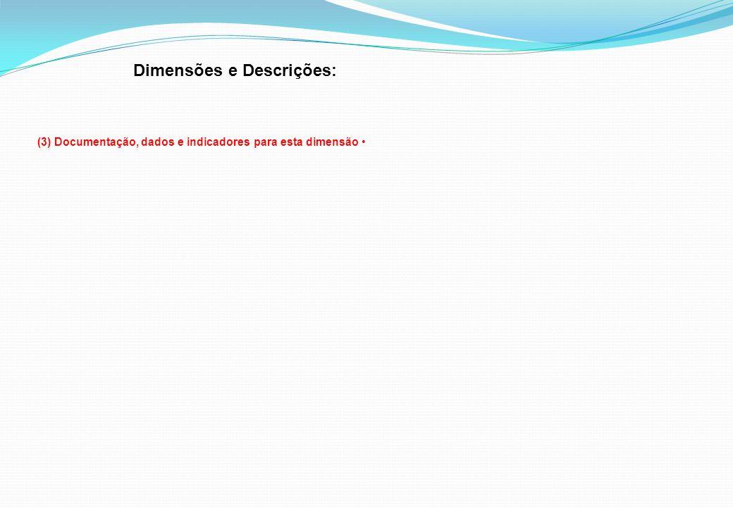 Dimensões e Descrições: (3) Documentação, dados e indicadores para esta dimensão