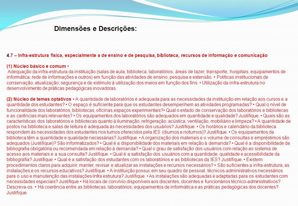 Dimensões e Descrições: 4.7 – Infra-estrutura física, especialmente a de ensino e de pesquisa, biblioteca, recursos de informação e comunicação (1) Nú
