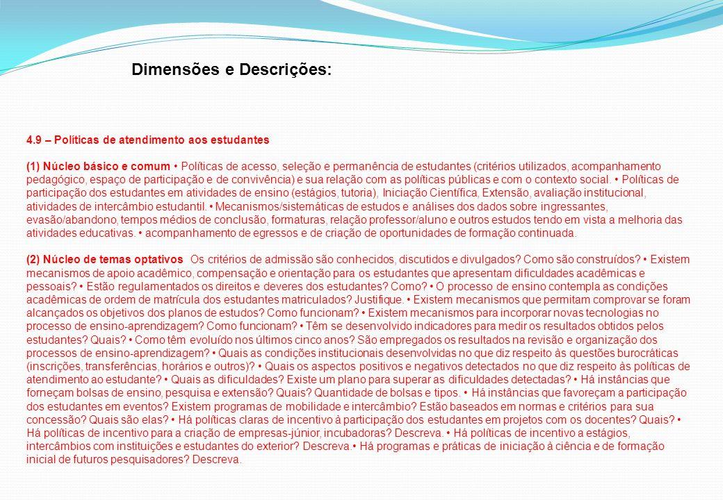 Dimensões e Descrições: 4.9 – Políticas de atendimento aos estudantes (1) Núcleo básico e comum Políticas de acesso, seleção e permanência de estudant