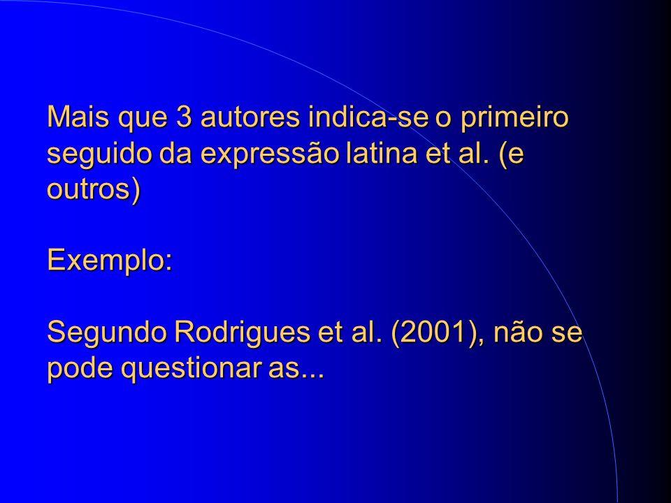 Mais que 3 autores indica-se o primeiro seguido da expressão latina et al.