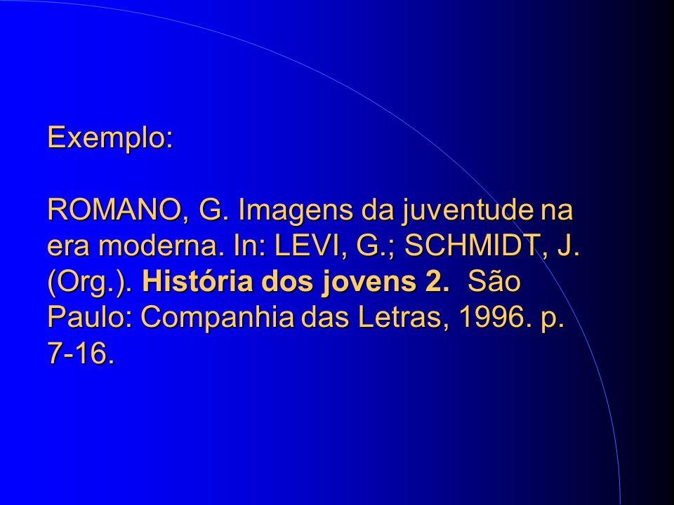 Exemplo: ROMANO, G. Imagens da juventude na era moderna.
