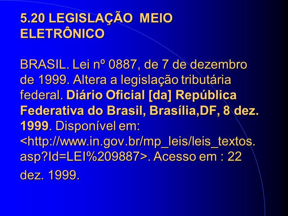 5.20 LEGISLAÇÃO MEIO ELETRÔNICO BRASIL. Lei nº 0887, de 7 de dezembro de 1999.