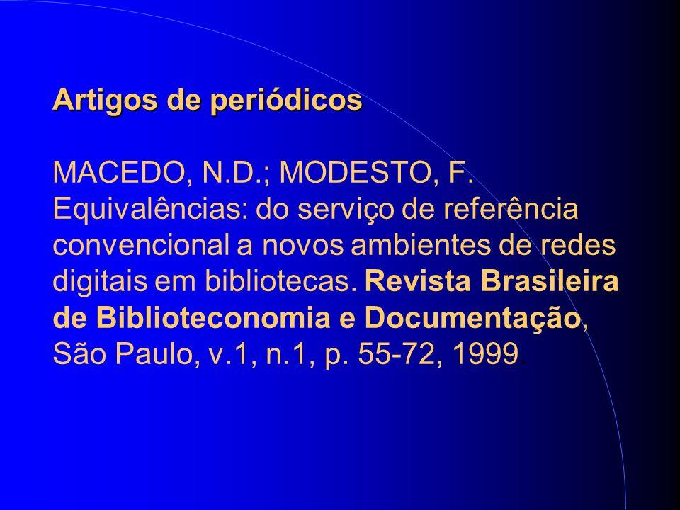 Artigos de periódicos Artigos de periódicos MACEDO, N.D.; MODESTO, F.