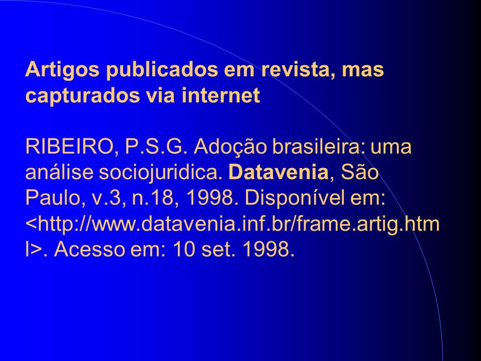 Artigos publicados em revista, mas capturados via internet RIBEIRO, P.S.G.