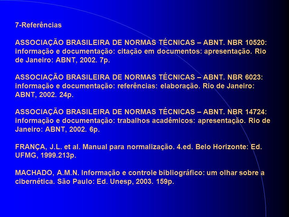 7-Referências ASSOCIAÇÃO BRASILEIRA DE NORMAS TÉCNICAS – ABNT.