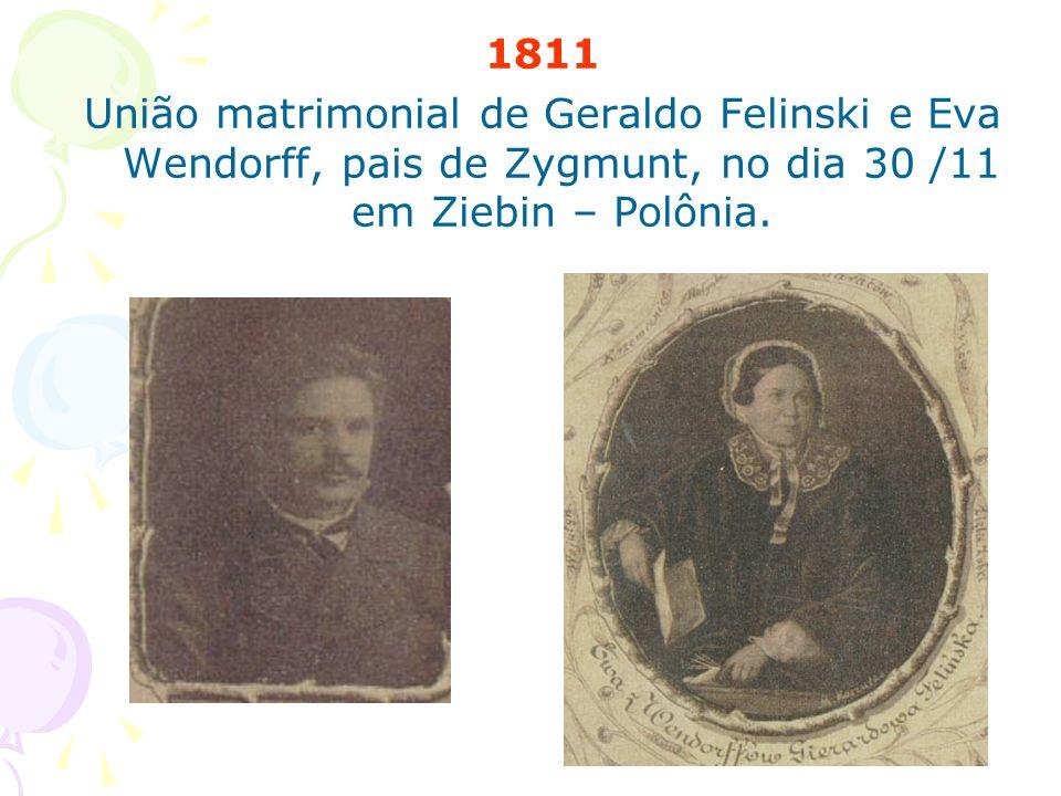 1822 Nascimento de Zygmunt Felinski no dia 1º de novembro em Woyutyn – Polônia Batizado de Zygmunt no dia 1º de dezembro pelo Pe Michat Maniecki.