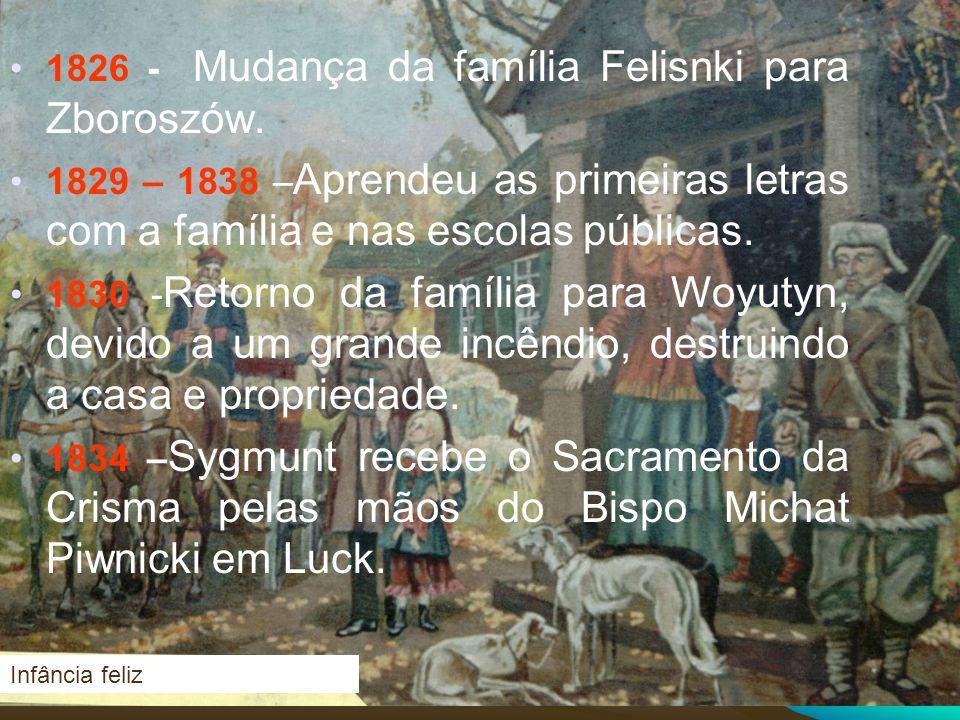 Durante o período de exílio, a Madre Florentina Dyman ficou responsável pela Congregação, mas recebia as orientações do Fundador por cartas e através do Padre Vicente Majewski.
