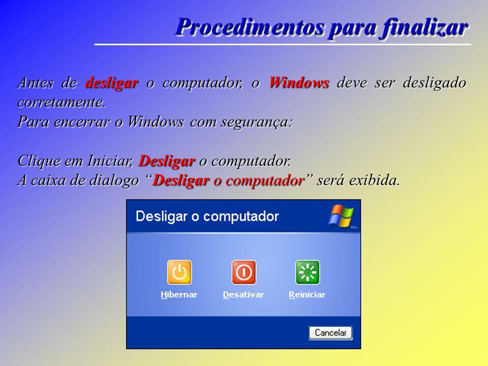 Clique no botão iniciar localizado na barra de tarefas, em seguida clique em Desligar o Computador. Procedimentos para finalizar