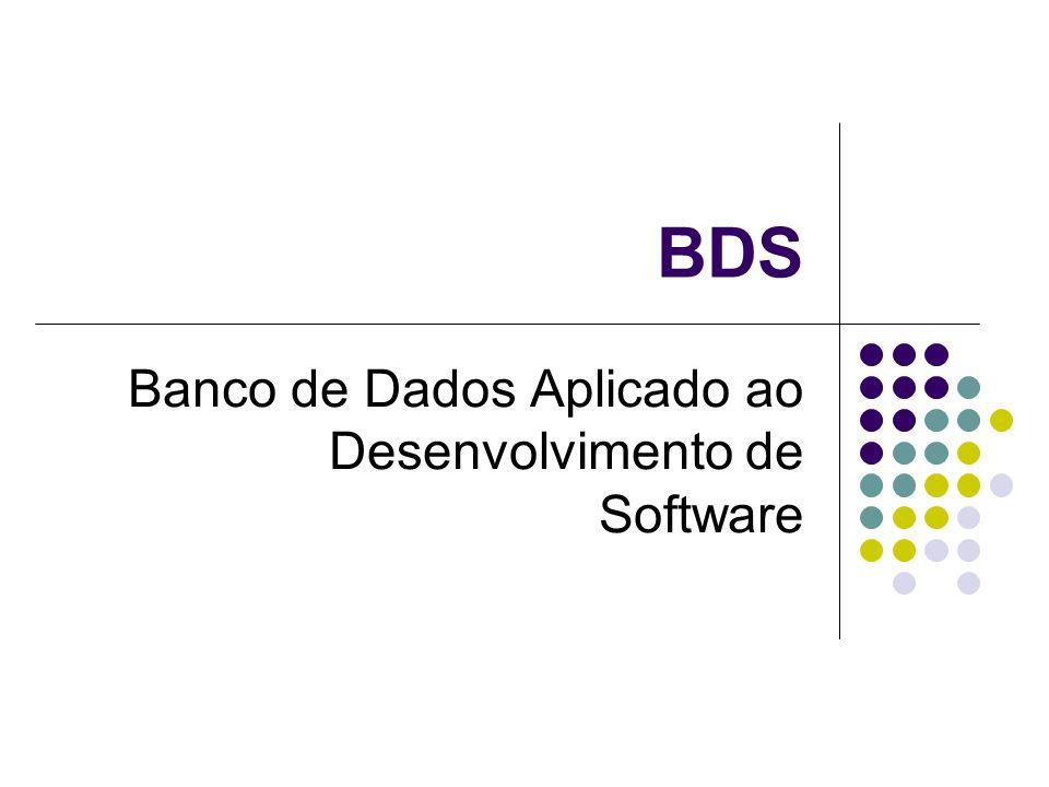 BDS Banco de Dados Aplicado ao Desenvolvimento de Software