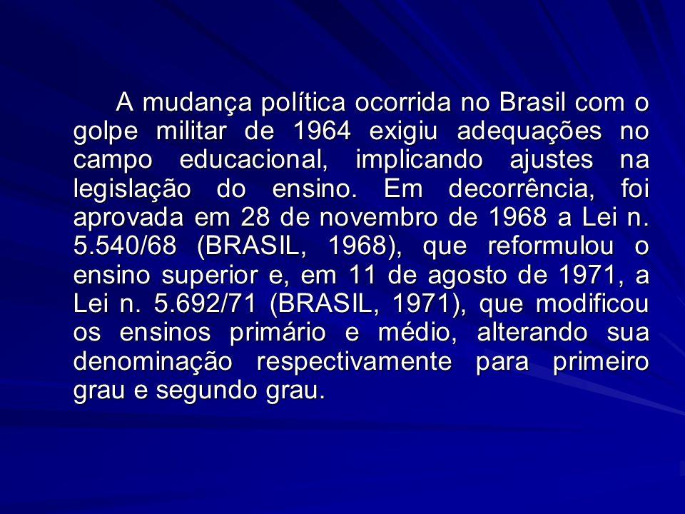 A mudança política ocorrida no Brasil com o golpe militar de 1964 exigiu adequações no campo educacional, implicando ajustes na legislação do ensino.